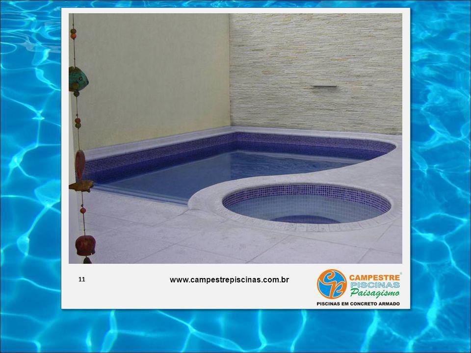 11 www.campestrepiscinas.com.br