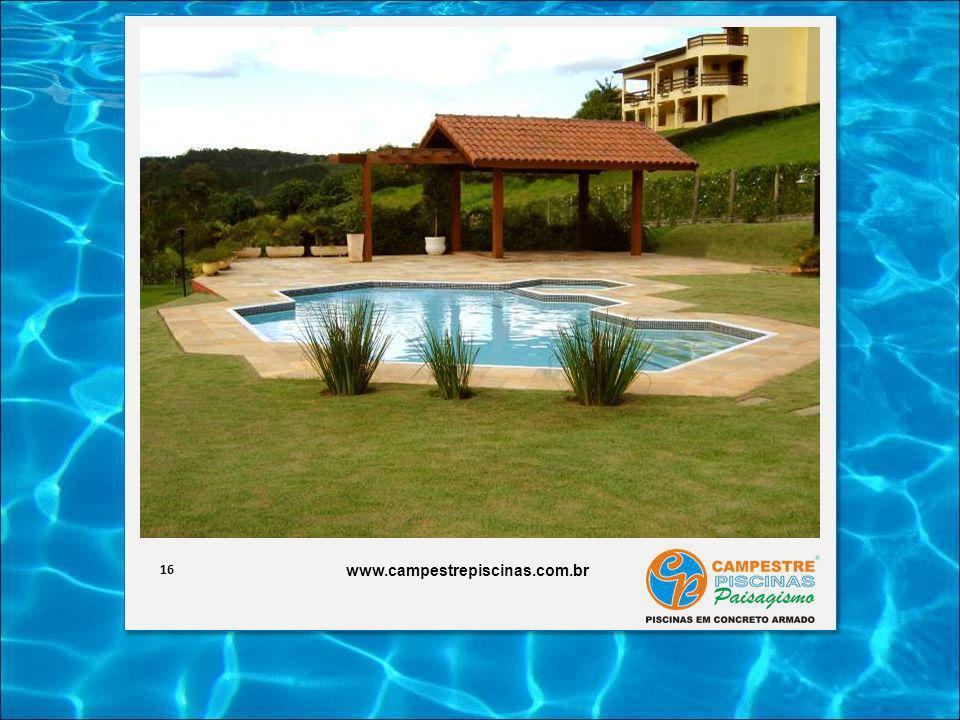 16 www.campestrepiscinas.com.br