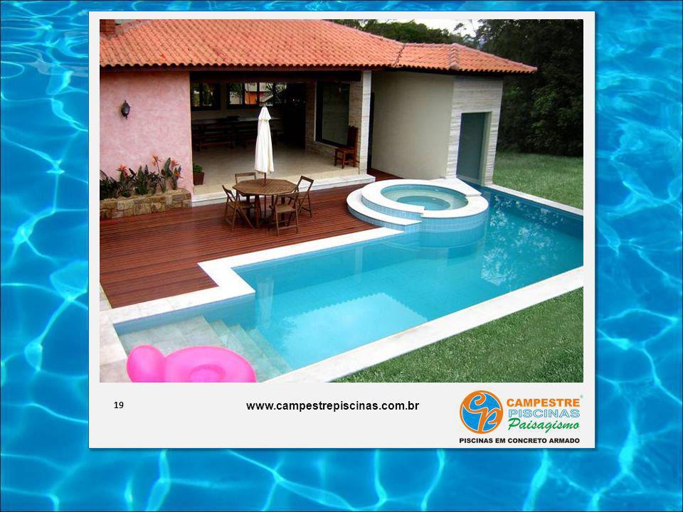 19 www.campestrepiscinas.com.br