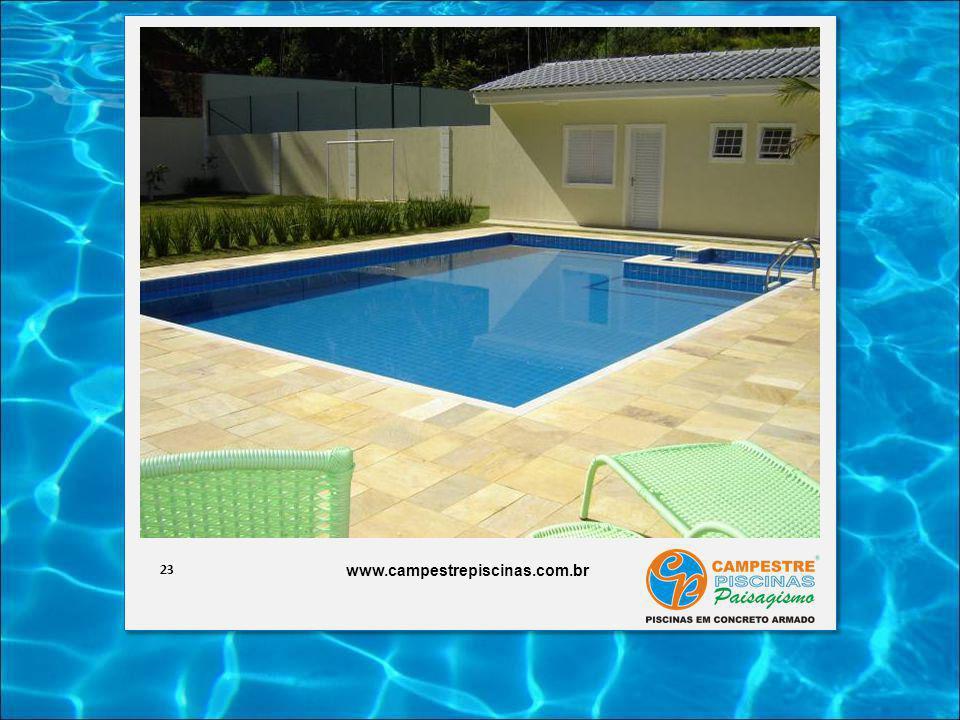 23 www.campestrepiscinas.com.br