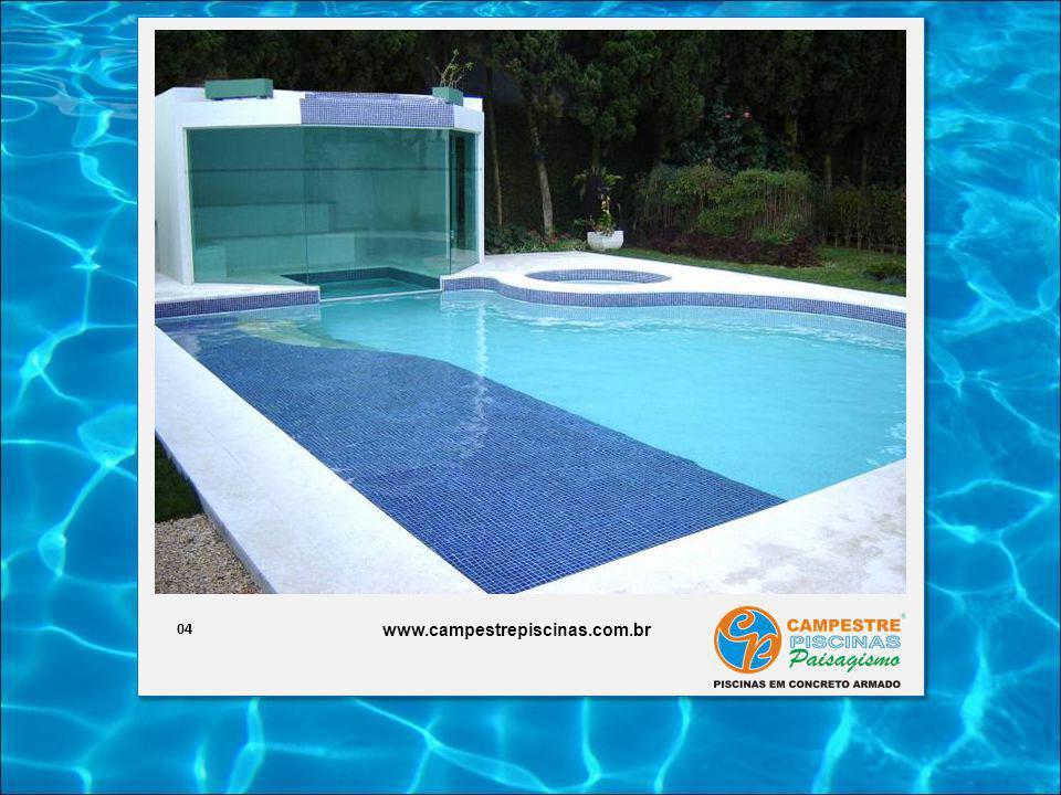 04 www.campestrepiscinas.com.br