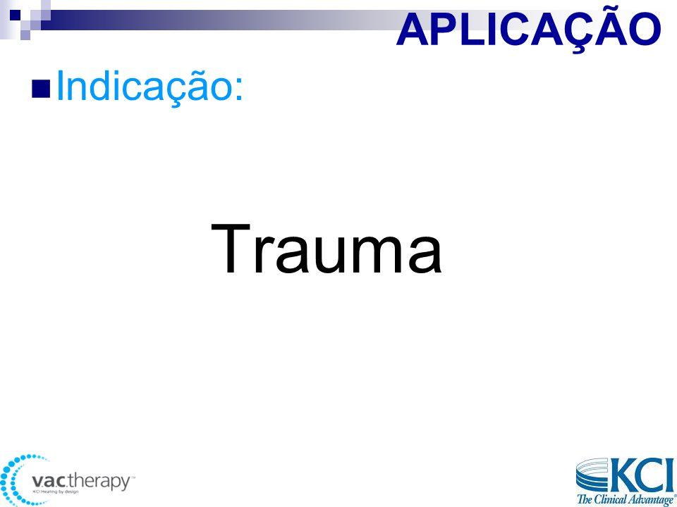 APLICAÇÃO  Indicação: Trauma