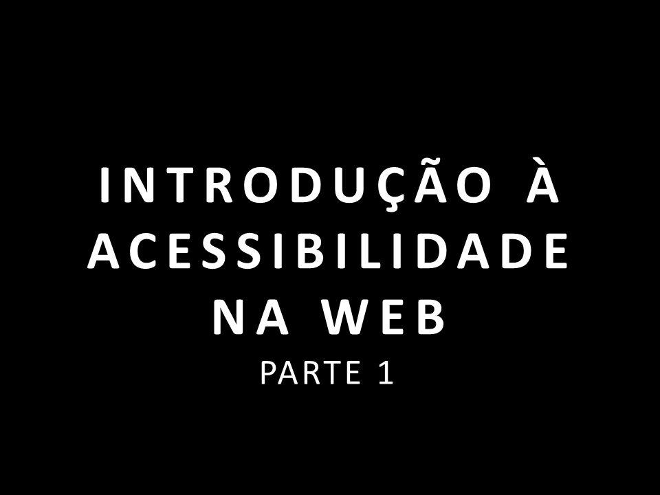 INTRODUÇÃO À ACESSIBILIDADE NA WEB PARTE 1