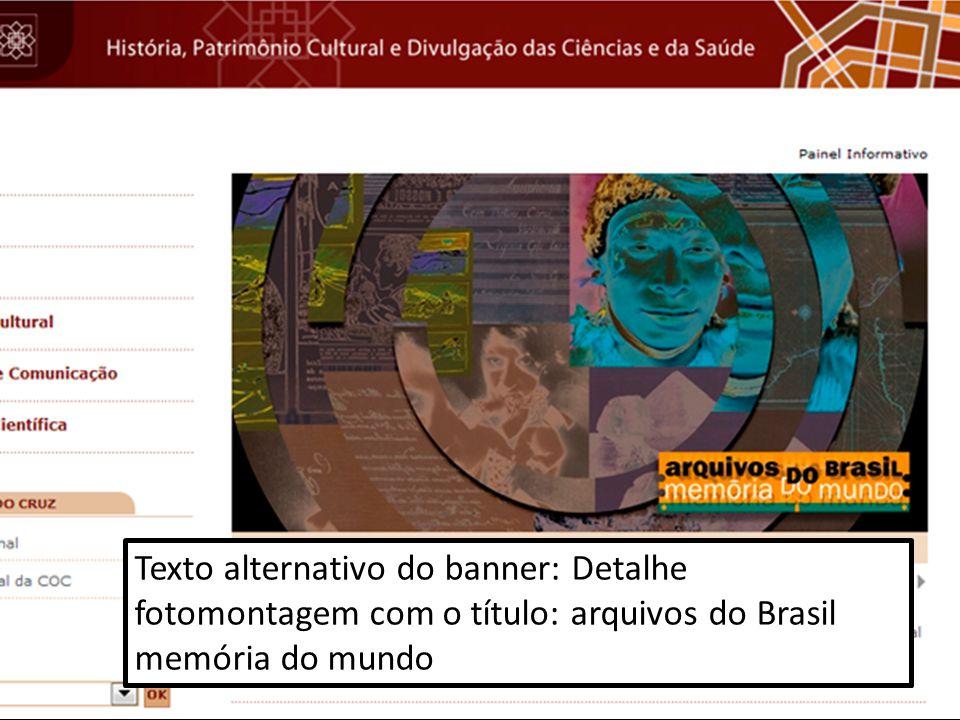 Texto alternativo do banner: Detalhe fotomontagem com o título: arquivos do Brasil memória do mundo