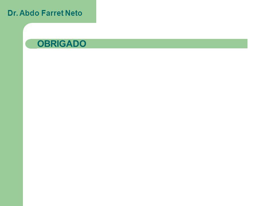 OBRIGADO Dr. Abdo Farret Neto