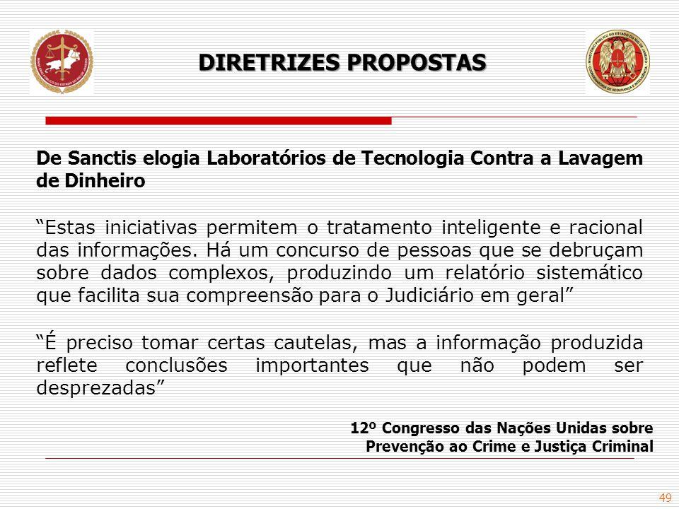 """49 DIRETRIZES PROPOSTAS De Sanctis elogia Laboratórios de Tecnologia Contra a Lavagem de Dinheiro """"Estas iniciativas permitem o tratamento inteligente"""