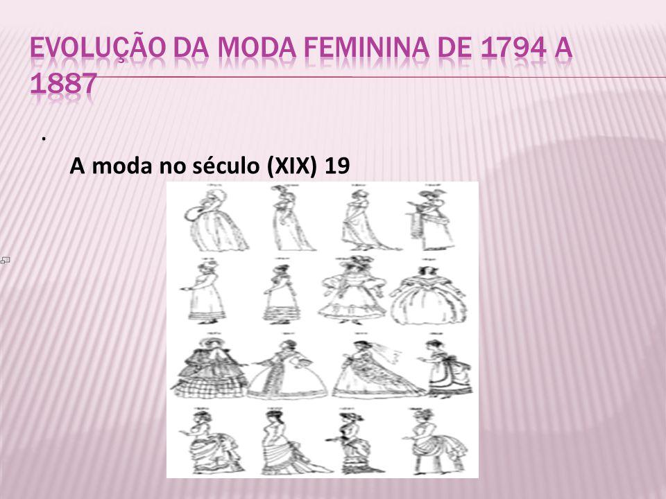 . A moda no século (XIX) 19