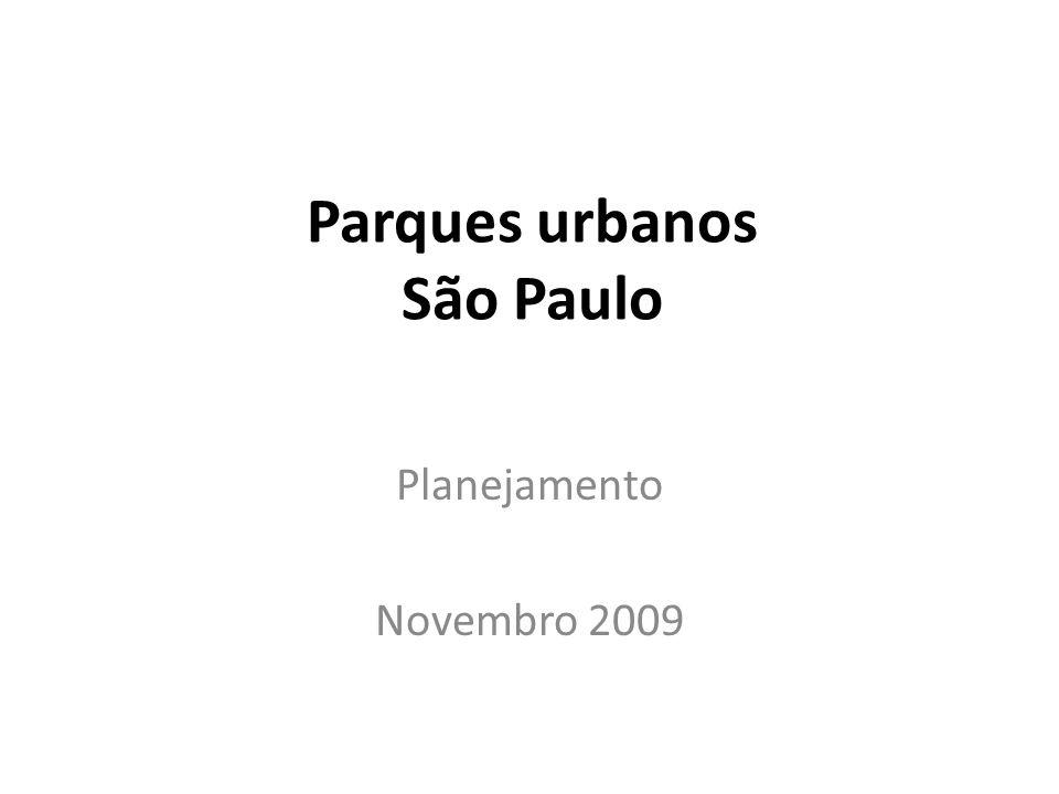 Parques urbanos São Paulo Planejamento Novembro 2009