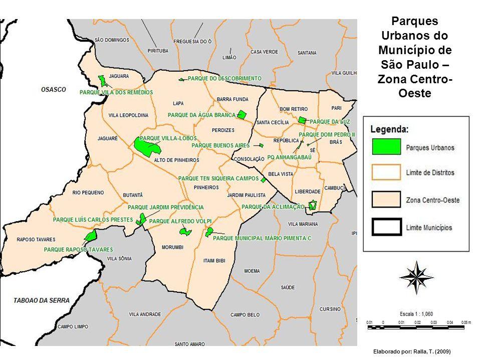 Parques Urbanos do Município de São Paulo – Zona Centro- Oeste Elaborado por: Ralla, T. (2009)