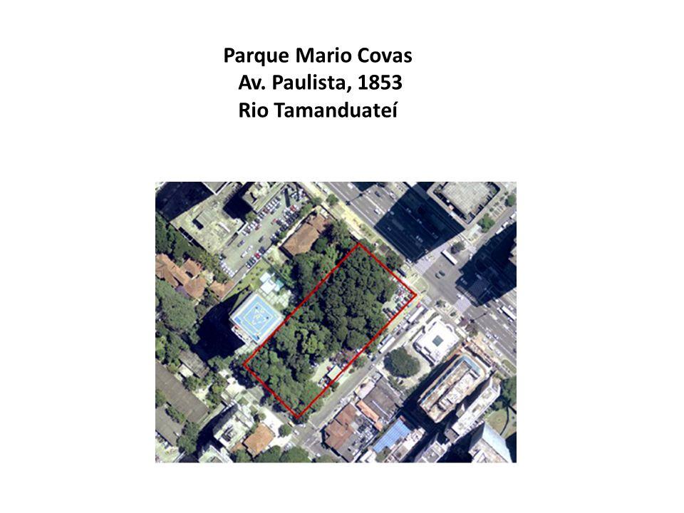 Parque Mario Covas Av. Paulista, 1853 Rio Tamanduateí
