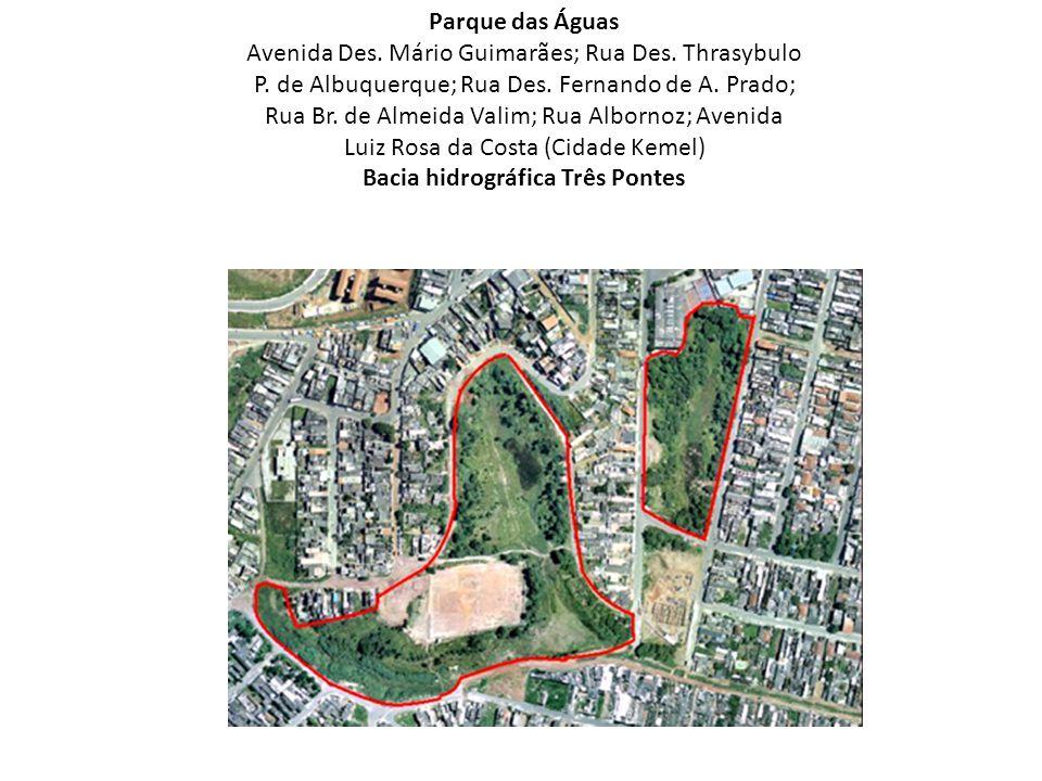Parque das Águas Avenida Des. Mário Guimarães; Rua Des. Thrasybulo P. de Albuquerque; Rua Des. Fernando de A. Prado; Rua Br. de Almeida Valim; Rua Alb
