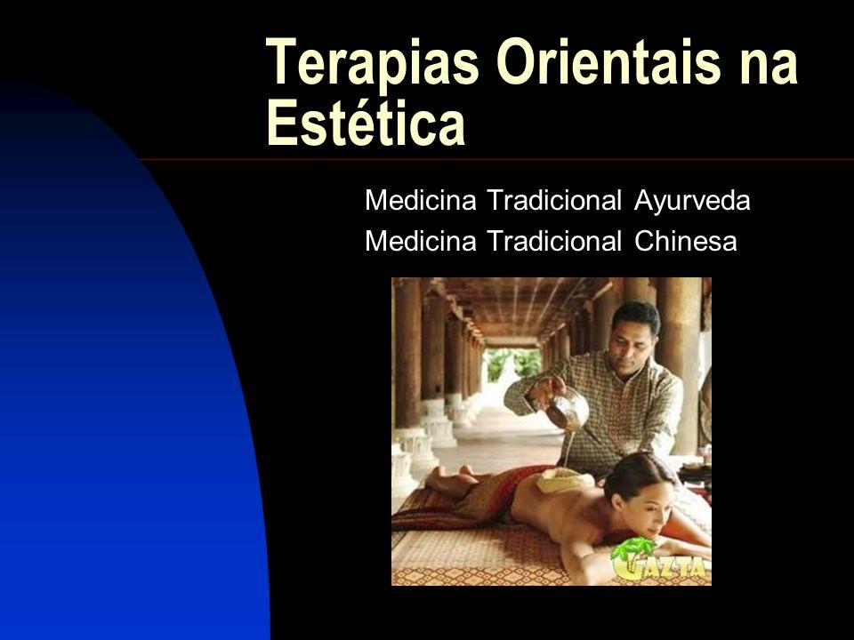 Terapias Orientais na Estética Medicina Tradicional Ayurveda Medicina Tradicional Chinesa