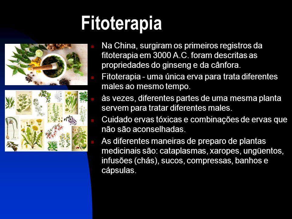 Fitoterapia  Na China, surgiram os primeiros registros da fitoterapia em 3000 A.C.
