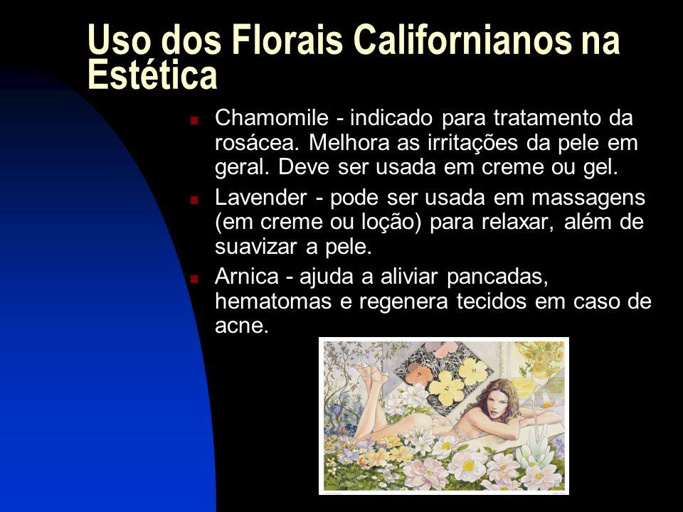 Uso dos Florais Californianos na Estética  Chamomile - indicado para tratamento da rosácea.
