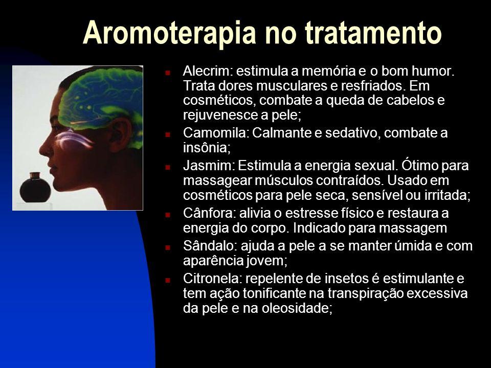 Aromoterapia no tratamento  Alecrim: estimula a memória e o bom humor.