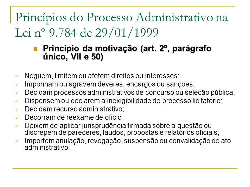 Princípios do Processo Administrativo na Lei nº 9.784 de 29/01/1999  Principio da motivação (art.