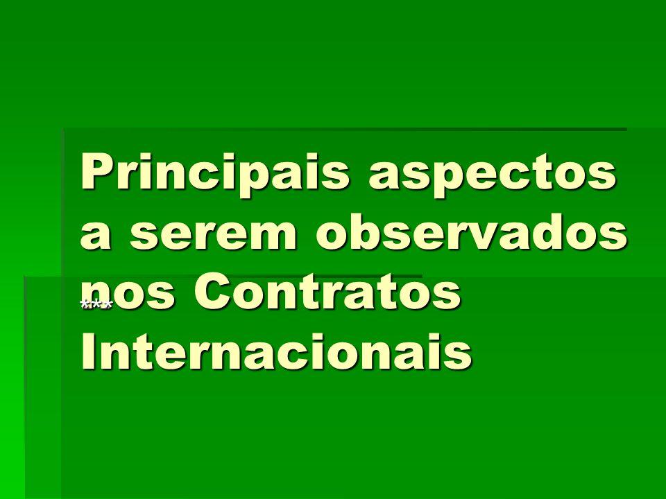 Principais aspectos a serem observados nos Contratos Internacionais ***