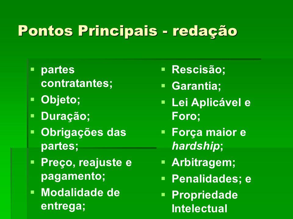 Pontos Principais - redação   partes contratantes;   Objeto;   Duração;   Obrigações das partes;   Preço, reajuste e pagamento;   Modalida