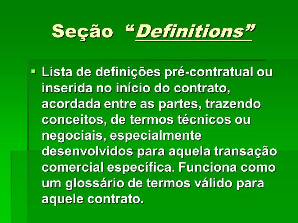"""Seção """"Definitions""""  Lista de definições pré-contratual ou inserida no início do contrato, acordada entre as partes, trazendo conceitos, de termos té"""