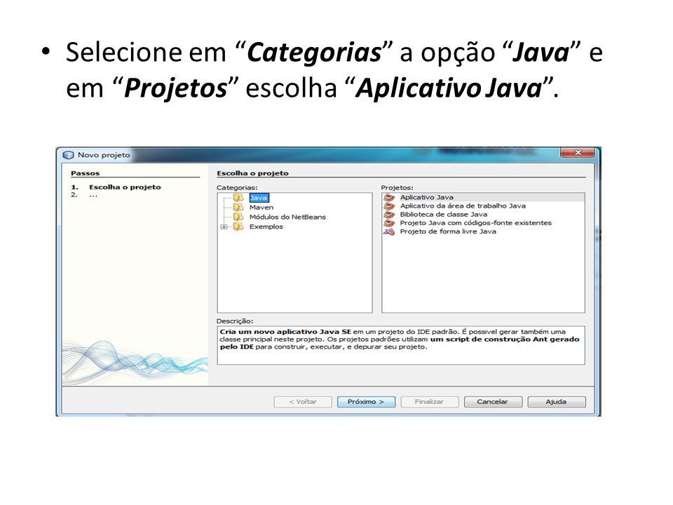 """• Selecione em """"Categorias"""" a opção """"Java"""" e em """"Projetos"""" escolha """"Aplicativo Java""""."""