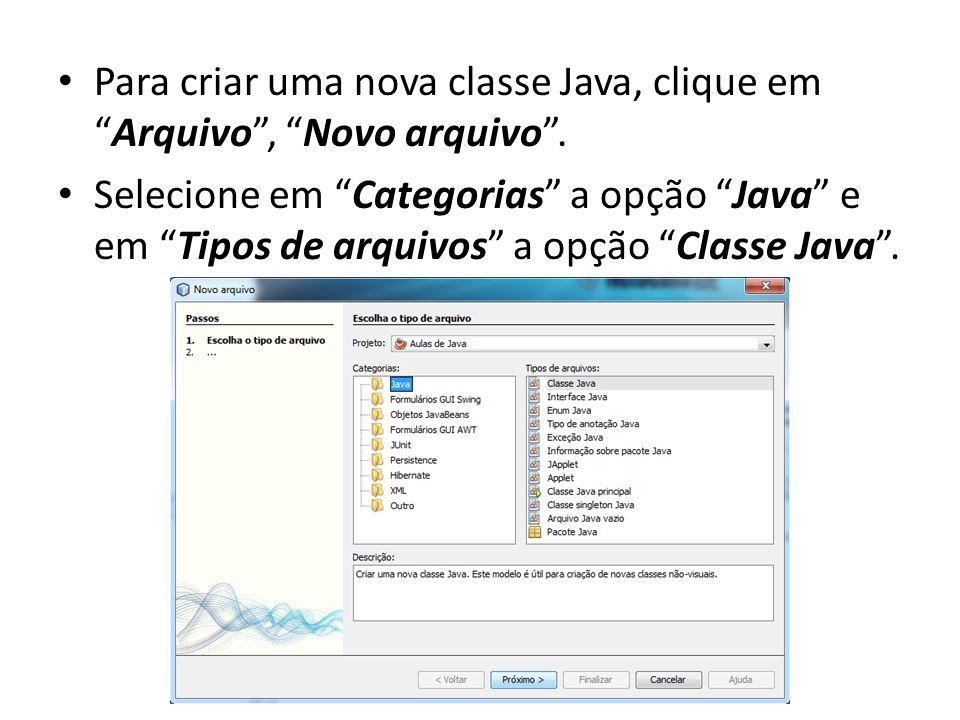 """• Para criar uma nova classe Java, clique em """"Arquivo"""", """"Novo arquivo"""". • Selecione em """"Categorias"""" a opção """"Java"""" e em """"Tipos de arquivos"""" a opção """"C"""