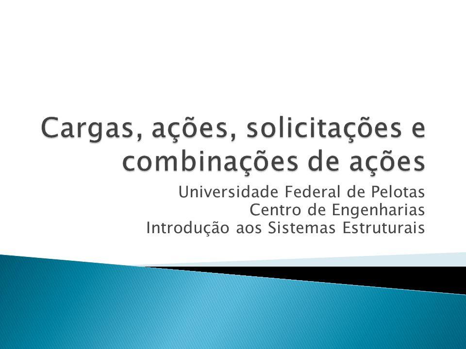 Universidade Federal de Pelotas Centro de Engenharias Introdução aos Sistemas Estruturais