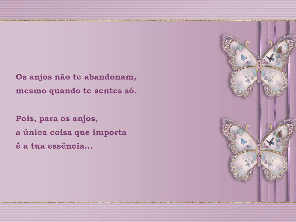 Pois, sabem os anjos que está no amor a oportunidade de restabelecer a paz no mundo que te cerca.