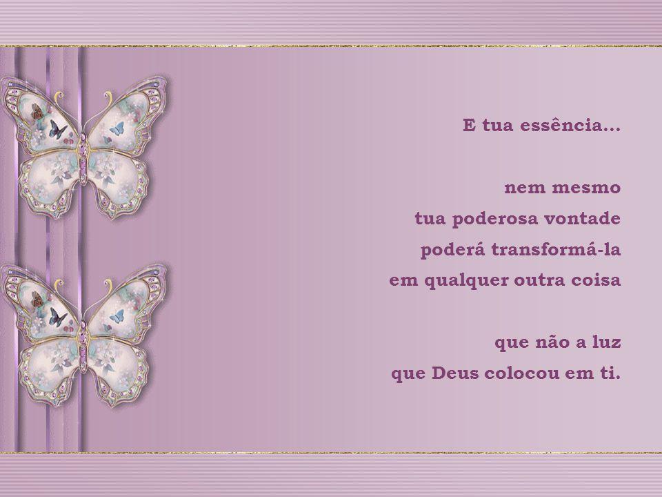Os anjos não te abandonam, mesmo quando te sentes só. Pois, para os anjos, a única coisa que importa é a tua essência...