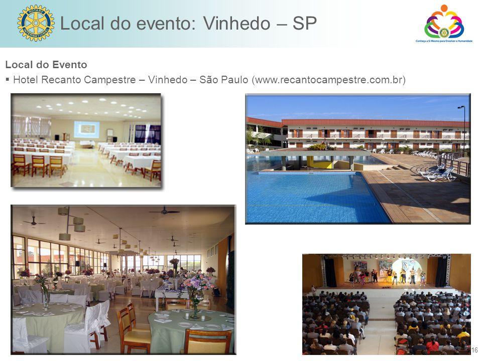 16 Local do evento: Vinhedo – SP Local do Evento  Hotel Recanto Campestre – Vinhedo – São Paulo (www.recantocampestre.com.br)