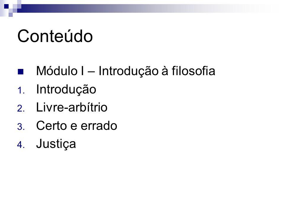 Conteúdo  Módulo I – Introdução à filosofia 1.Introdução 2.
