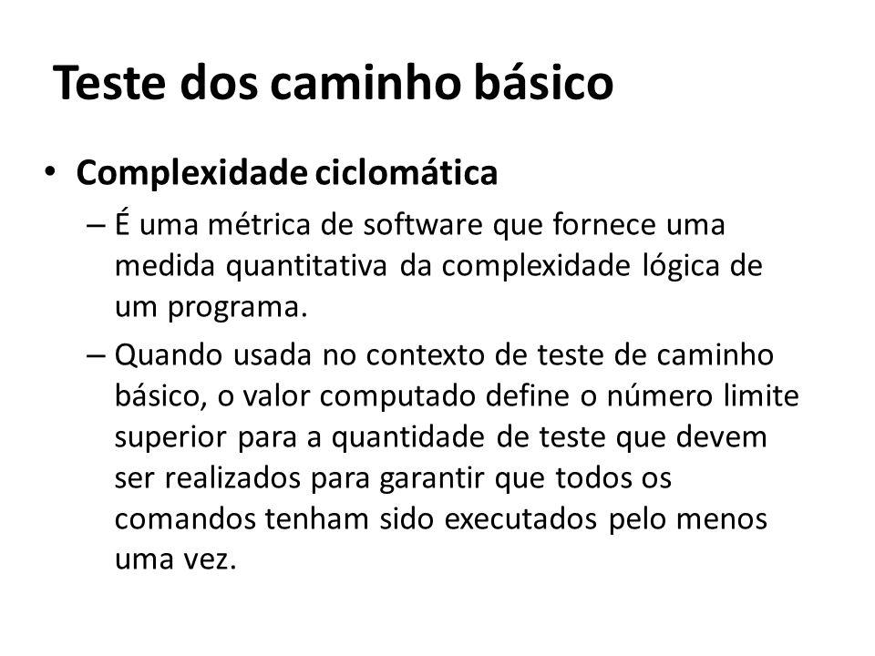 • Complexidade ciclomática – É uma métrica de software que fornece uma medida quantitativa da complexidade lógica de um programa. – Quando usada no co