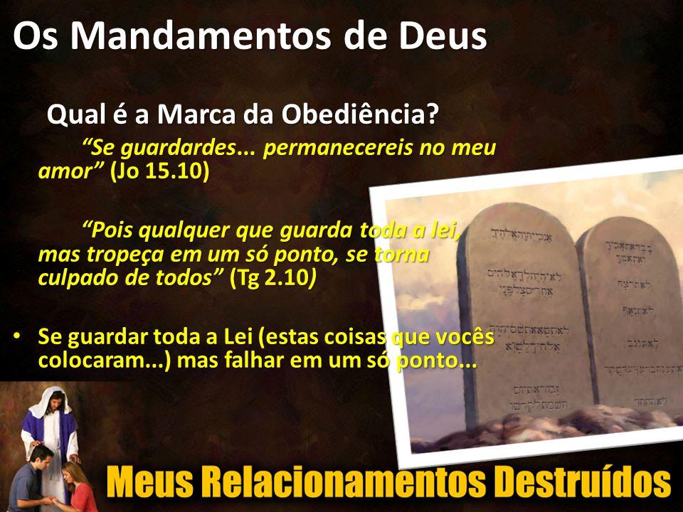 Os Mandamentos de Deus Qual é a Marca da Obediência.