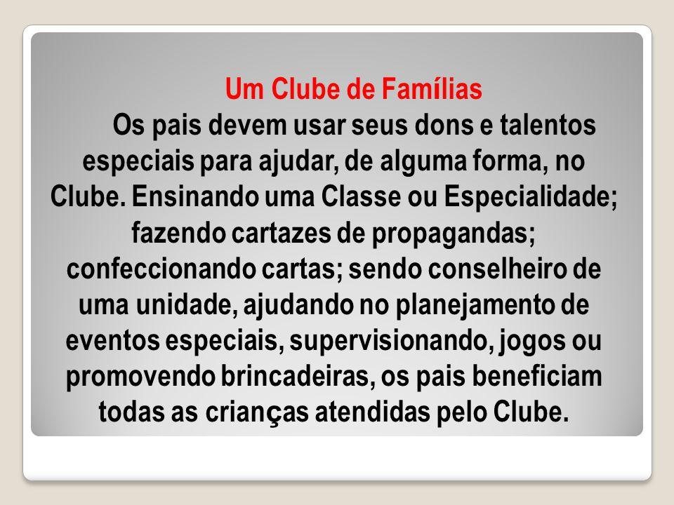 Um Clube de Fam í lias Os pais devem usar seus dons e talentos especiais para ajudar, de alguma forma, no Clube.