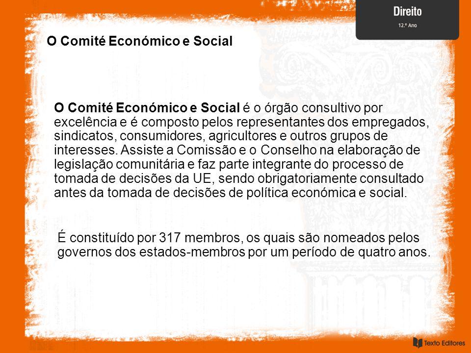 O Comité Económico e Social O Comité Económico e Social é o órgão consultivo por excelência e é composto pelos representantes dos empregados, sindicat