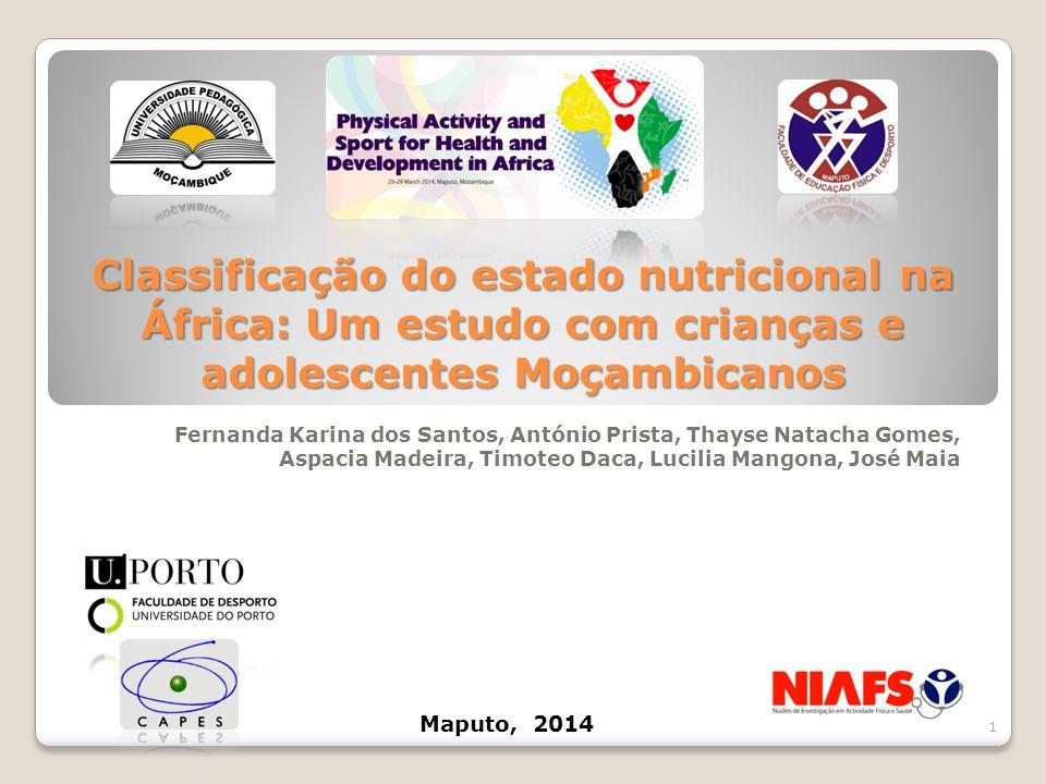 Classificação do estado nutricional na África: Um estudo com crianças e adolescentes Moçambicanos Fernanda Karina dos Santos, António Prista, Thayse N