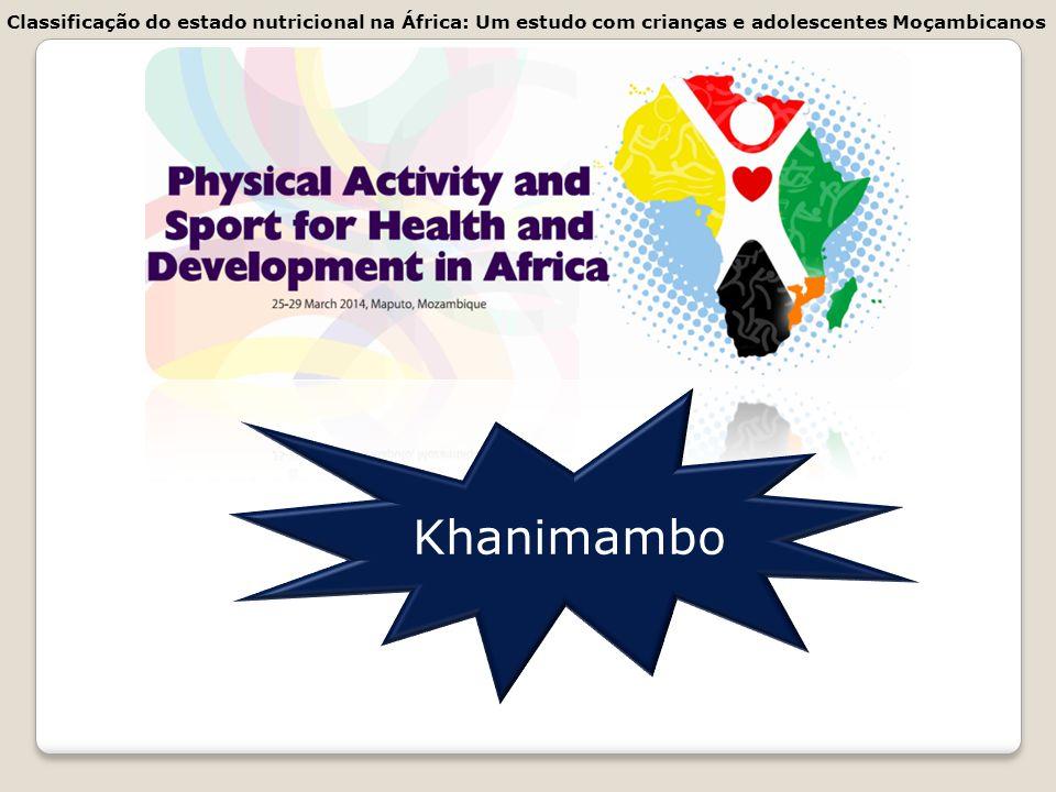 Khanimambo Classificação do estado nutricional na África: Um estudo com crianças e adolescentes Moçambicanos