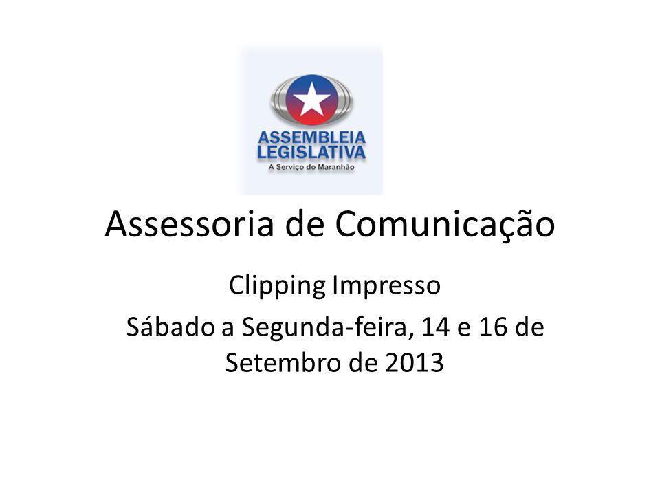 Assessoria de Comunicação Clipping Impresso Sábado a Segunda-feira, 14 e 16 de Setembro de 2013