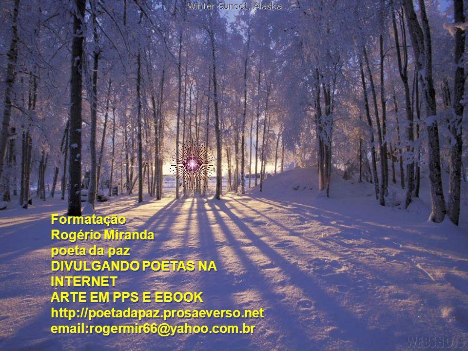 No topo da montanha, a luz da infinita paz brilhará para aqueles que durante o caminho espalharam muito amor. No topo da montanha, a luz da infinita p