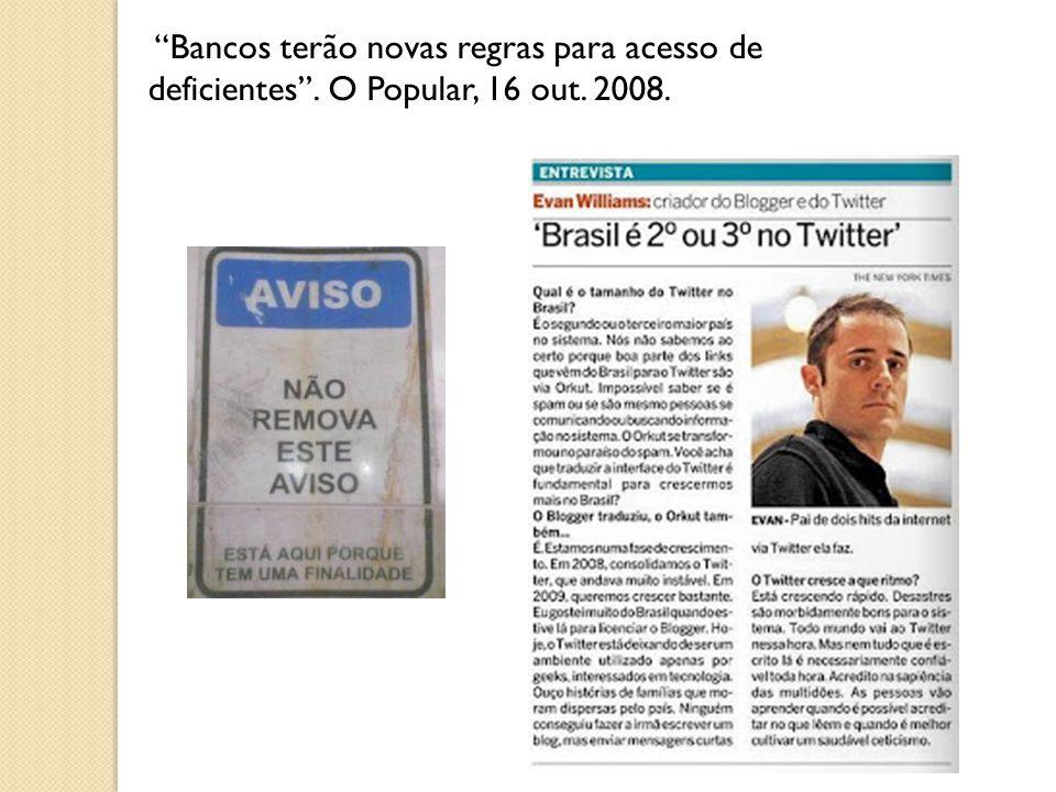 """""""Bancos terão novas regras para acesso de deficientes"""". O Popular, 16 out. 2008."""