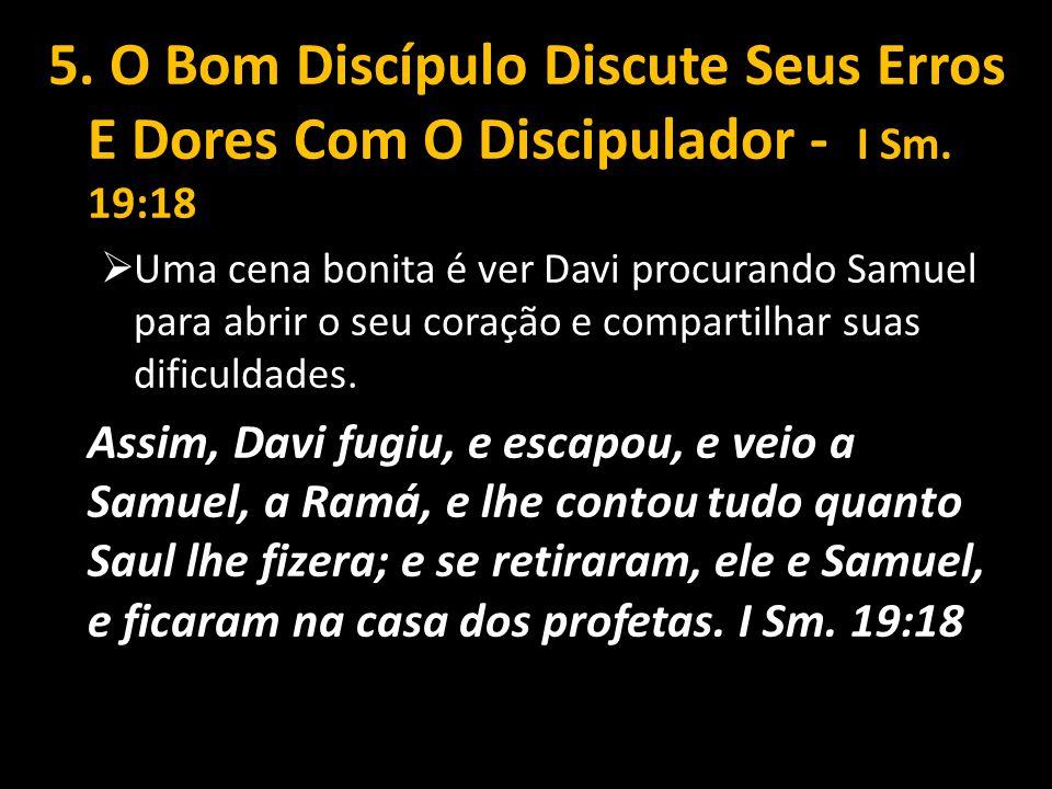 5.O Bom Discípulo Discute Seus Erros E Dores Com O Discipulador - I Sm.
