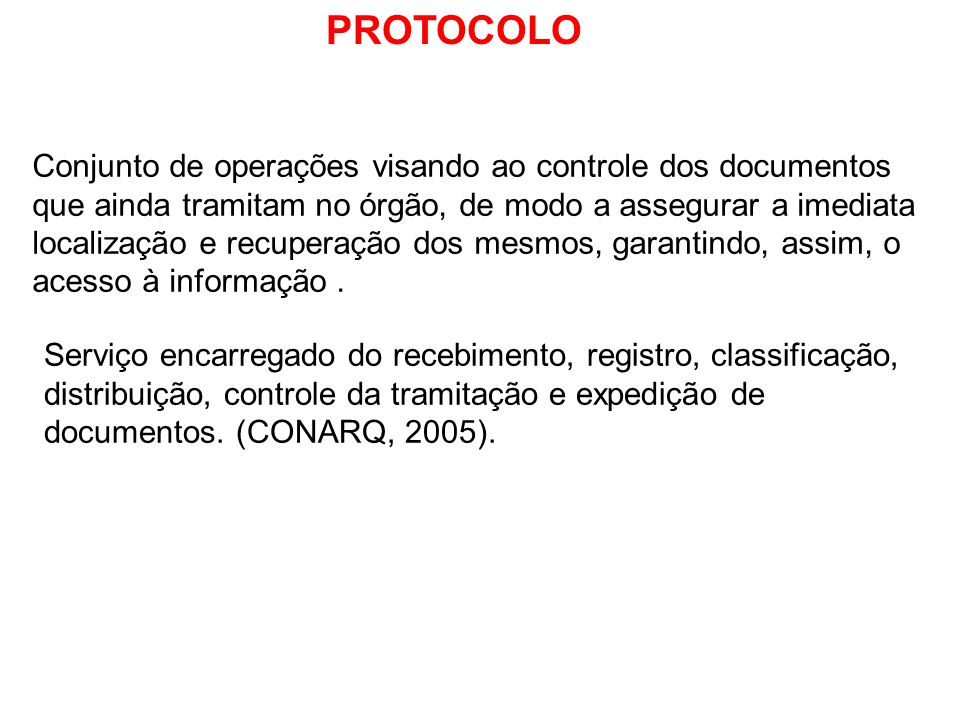 Serviço encarregado do recebimento, registro, classificação, distribuição, controle da tramitação e expedição de documentos. (CONARQ, 2005). Conjunto