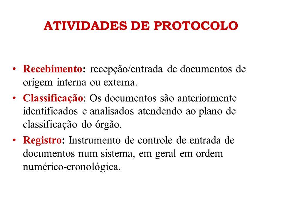 ATIVIDADES DE PROTOCOLO •Recebimento: recepção/entrada de documentos de origem interna ou externa. •Classificação: Os documentos são anteriormente ide
