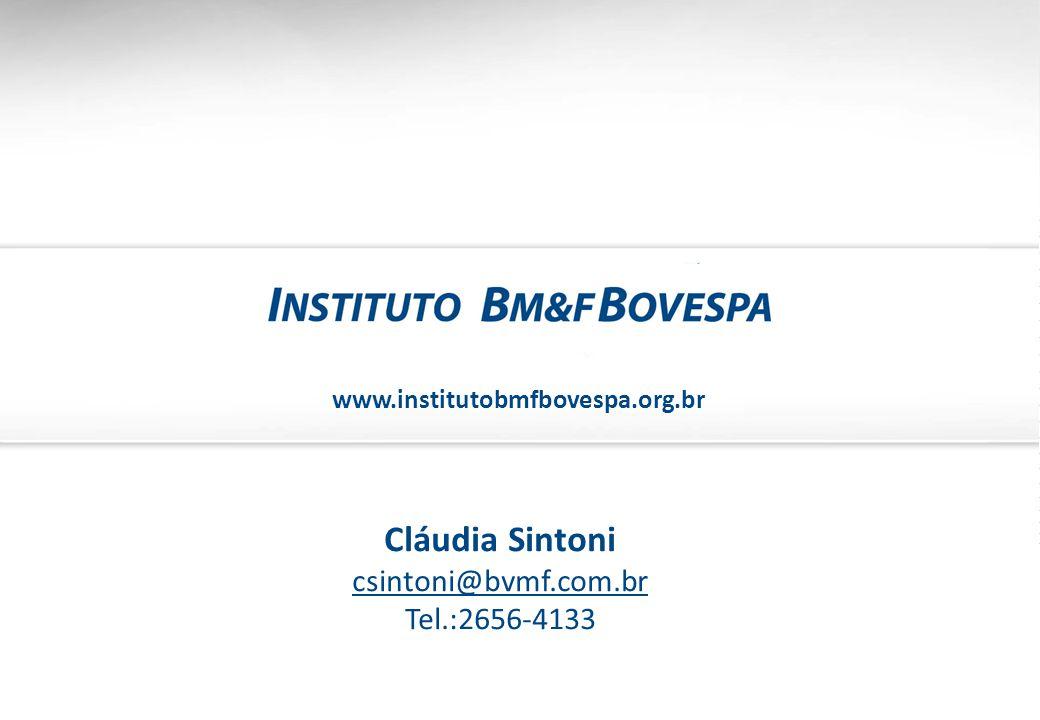 www.institutobmfbovespa.org.br Cláudia Sintoni csintoni@bvmf.com.br Tel.:2656-4133