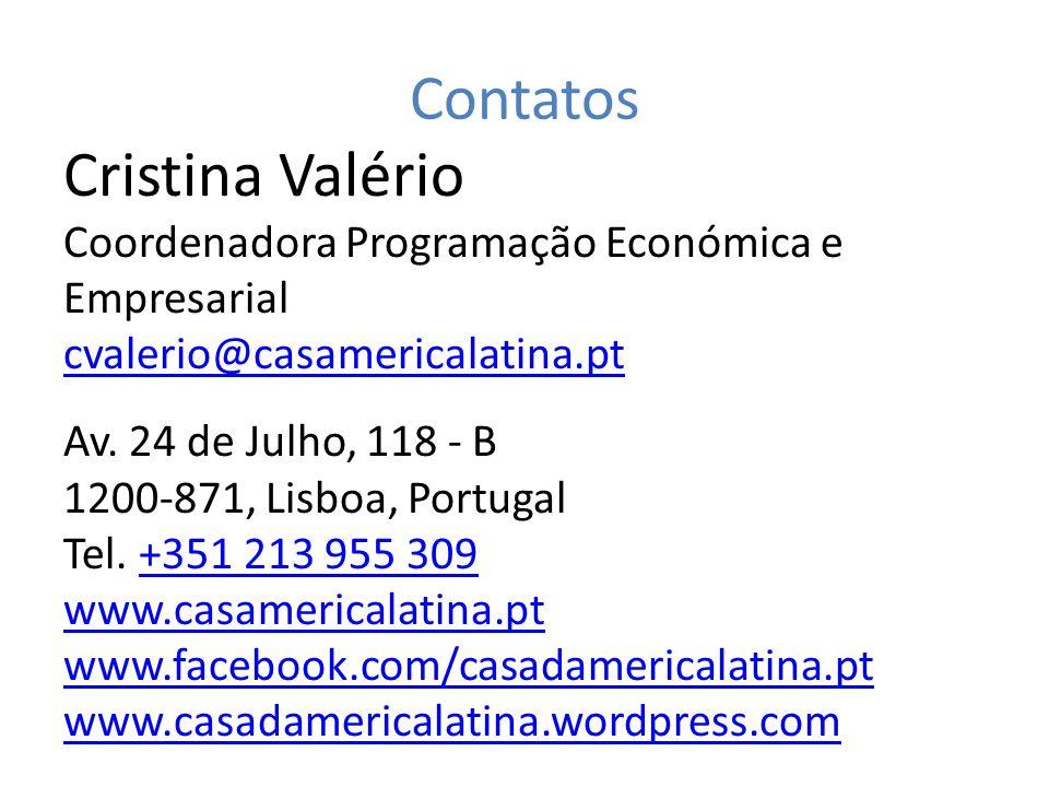 Contatos Cristina Valério Coordenadora Programação Económica e Empresarial cvalerio@casamericalatina.pt Av.
