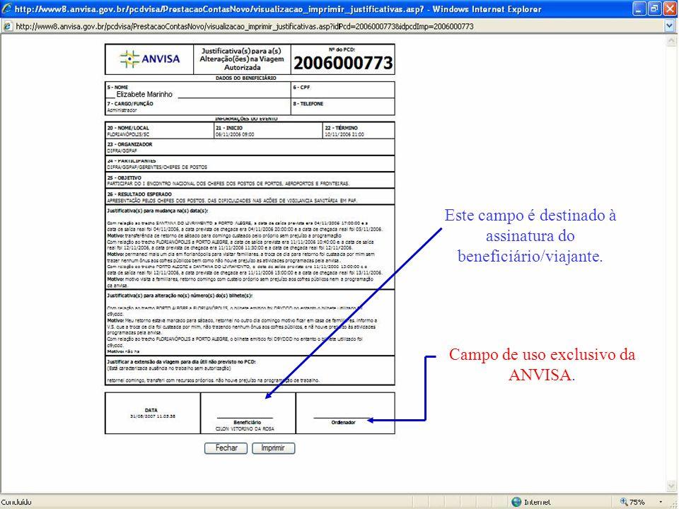 Este campo é destinado à assinatura do beneficiário/viajante. Campo de uso exclusivo da ANVISA.