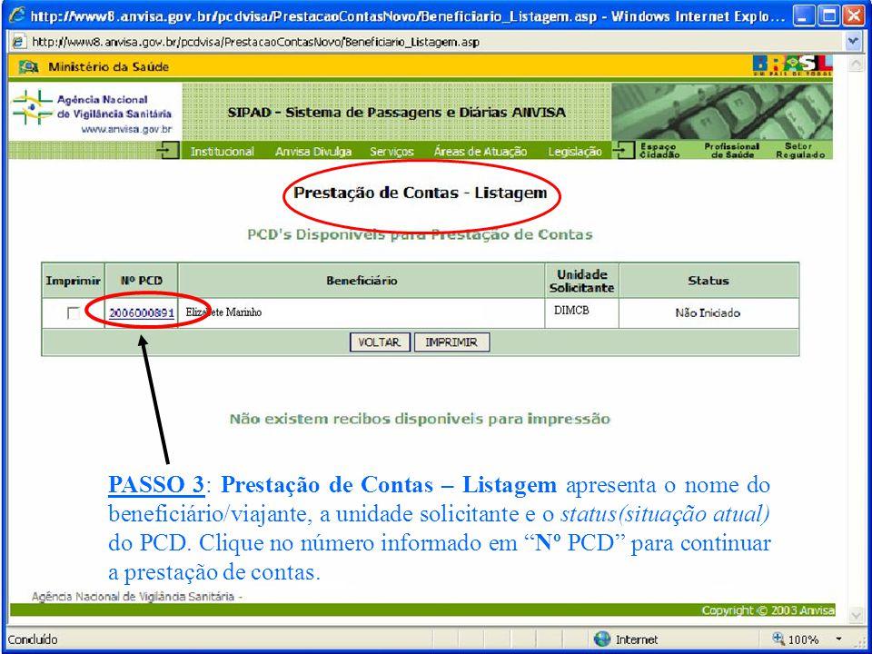 PASSO 3: Prestação de Contas – Listagem apresenta o nome do beneficiário/viajante, a unidade solicitante e o status(situação atual) do PCD.