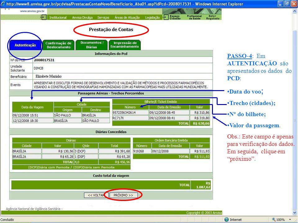 PASSO-4: Em AUTENTICAÇÃO são apresentados os dados do PCD: •Data do voo ; •Trecho (cidades); •Nº do bilhete; •Valor da passagem.