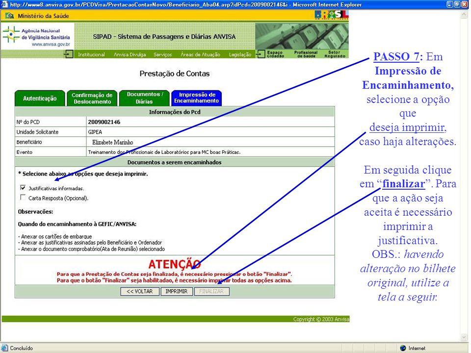 PASSO 7: Em Impressão de Encaminhamento, selecione a opção que deseja imprimir, caso haja alterações.
