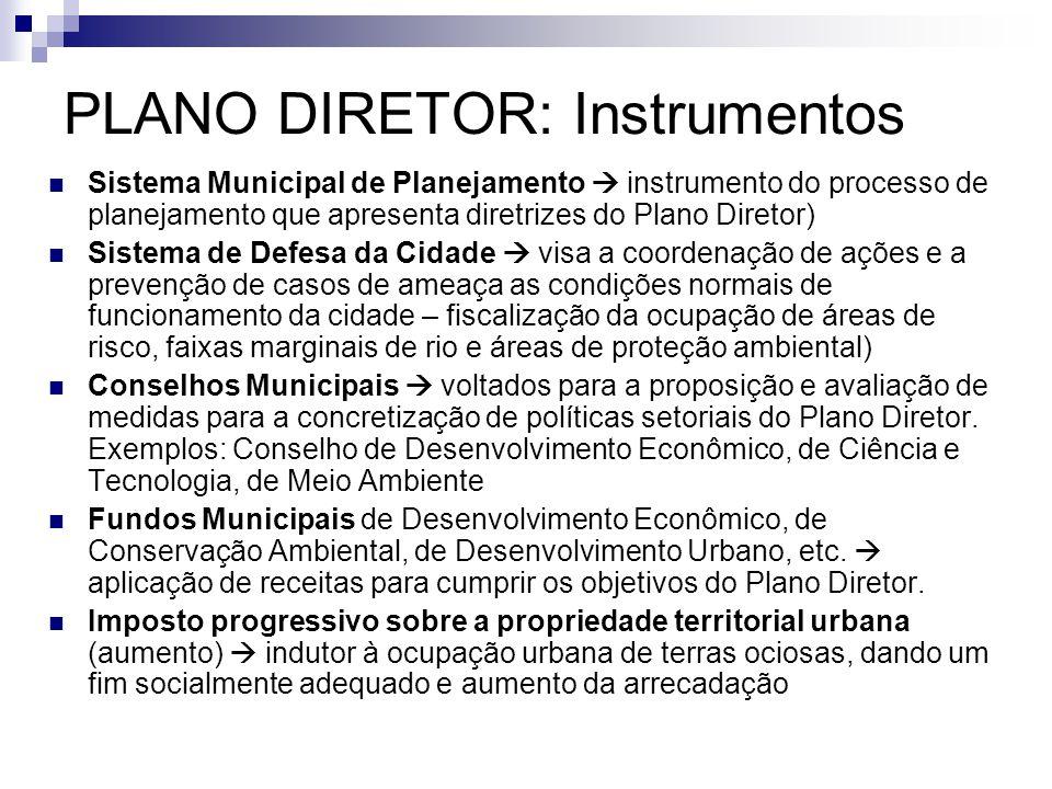  Sistema Municipal de Planejamento  instrumento do processo de planejamento que apresenta diretrizes do Plano Diretor)  Sistema de Defesa da Cidade