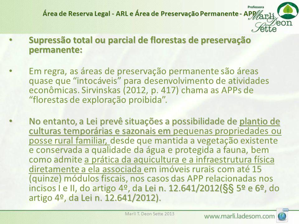 Marli T. Deon Sette 2013 Área de Reserva Legal - ARL e Área de Preservação Permanente - APP • Supressão total ou parcial de florestas de preservação p